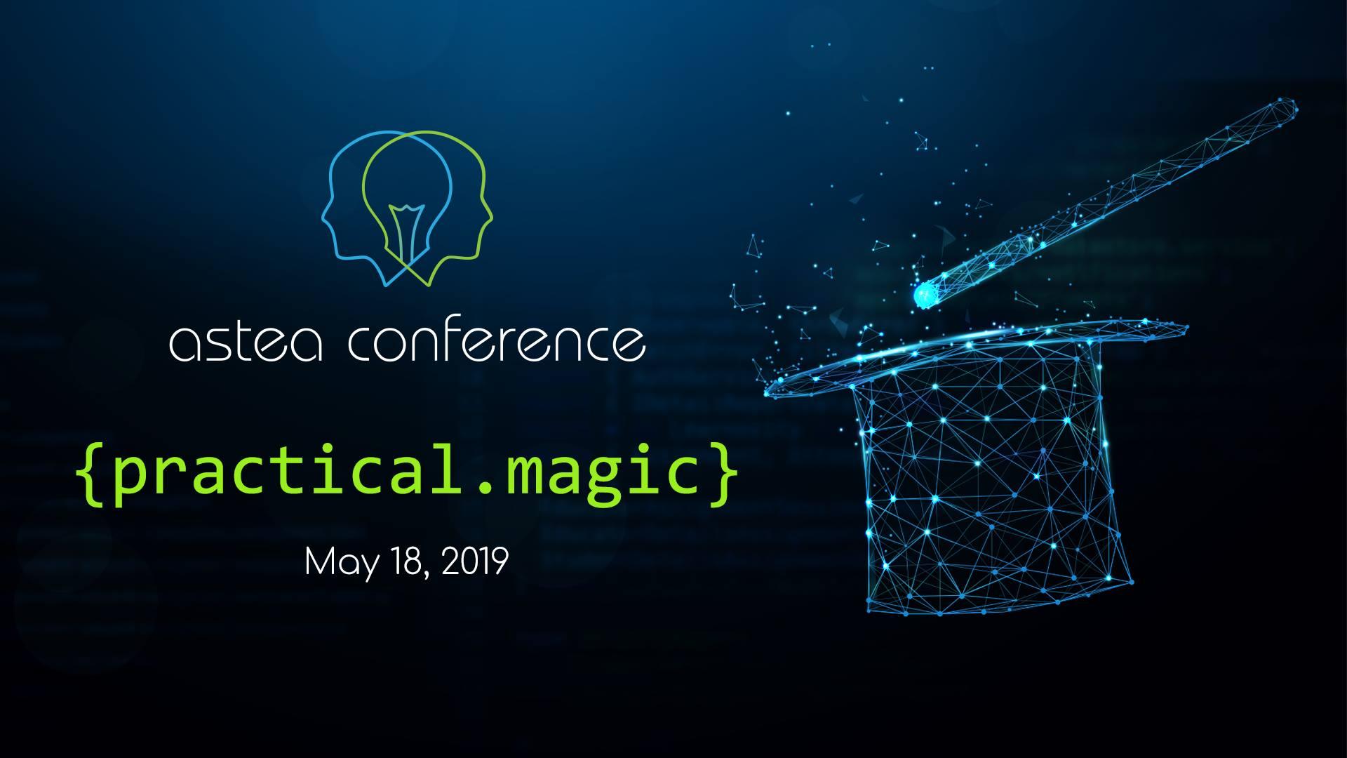 Регистрирайте се Astea Conference: Practical Magic